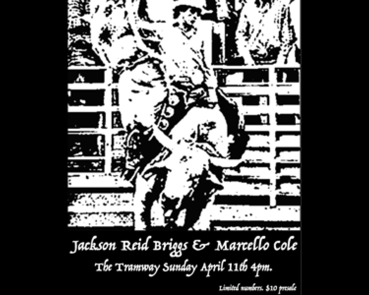 Jackson Reid Briggs & Marcello Cole at the Tramway. tickets